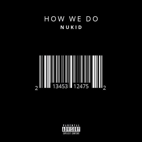NuKid – How We Do