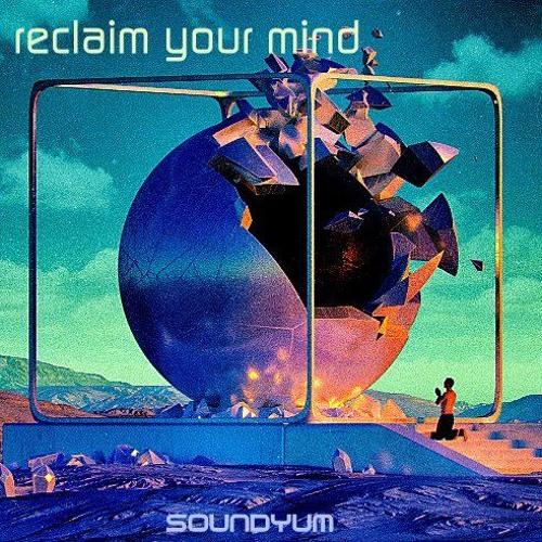 SoundYum – Reclaim Your Mind