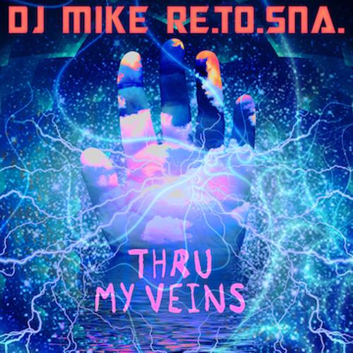 DJ Mike Re.To.Sna. – Thru My Veins